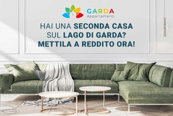 Hai una seconda casa sul lago di Garda? Mettila a reddito ora e inizia a guadagnare con Garda Appartamenti!